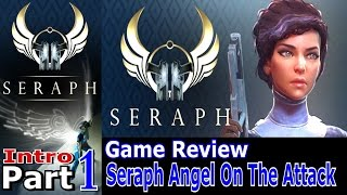 Seraph Angel On The Attack | Intro Part 1 PC Game Review | #seraph