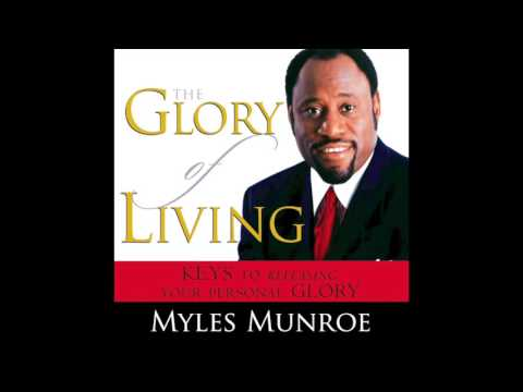 Free Audio Book Preview ~ The Glory of Living ~ Myles Munroe