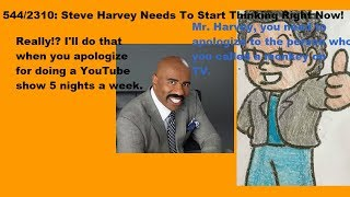 Weeknight Update episode 544/2310: Steve Harvey Needs To Start Thinking Right Now!