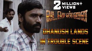 VADACHENNAI Dhanush Lands in Trouble Scene | Dhanush | Ameer | Andrea Jeremiah | Vetri Maaran