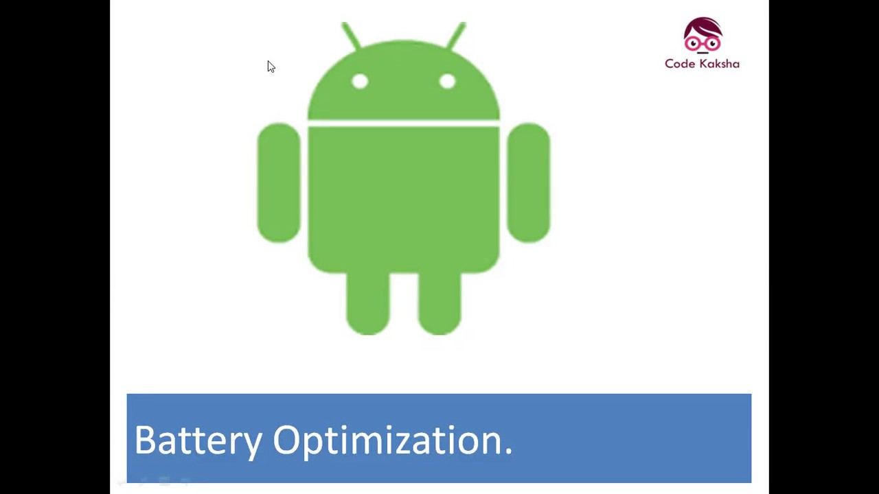 Android tutorial: battery optimization by Prushni Jani