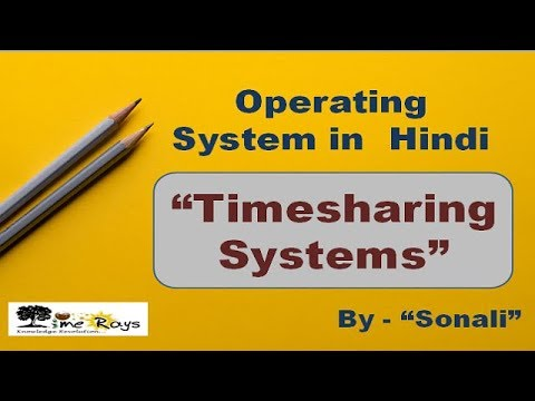 """OS -Unit 1 -Part 3 - """"Timesharing Systems"""" by Sonali Timerays"""