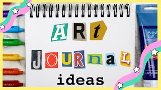 How to Start an Art journal (+ 5 ideas to get you started!)