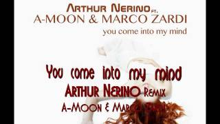 You come into my mind - A moon & Marco Zardi (Arthur Nerino Remix) EXTENDED MIX [AVICII STYLE]
