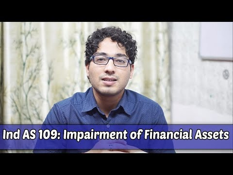 Ind AS 109: Impairment of Financial Assets