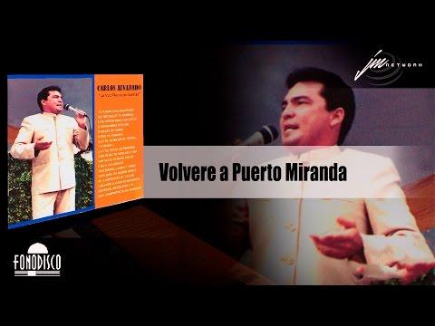 Volveré a Puerto Miranda  - Carlos Alvarado - (FD)