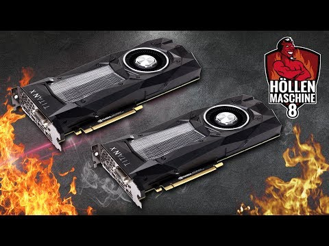 GRAFIK-WAHNSINN: 2x TITAN Xp in der Höllenmaschine 8 | #Gaming-PC