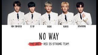 더유닛 THE UNIT - No Way Lyrics (Red Unit/빨강유닛) [Han/Rom/Eng]