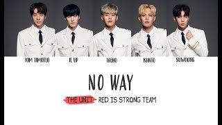 더유닛 THE UNIT - No Way Lyrics (Red Unit/빨강유닛) [Han/Rom/Eng]