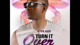 Hypa 4000 - Turn It Over [Conch Shell Riddim] kuduro-soca 2016