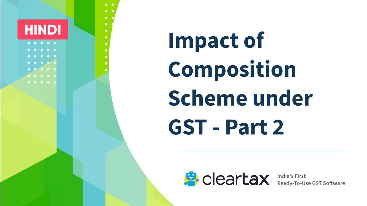 Impact Of Composition Scheme Under Gst Part 2 ज एसट क