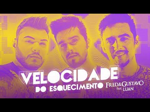 Fred & Gustavo (part. Luan Santana) - Velocidade do Esquecimento