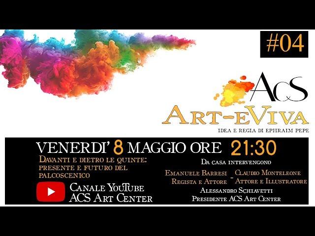 Art-eViva #04 - Davanti e dietro le quinte: passato e futuro del palcoscen - venerdì 8 maggio 21:30