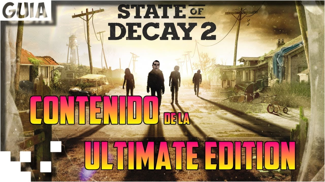 State of Decay 2 - Contenido de la Ultimate Edition
