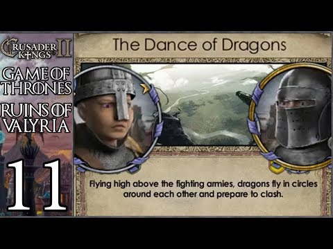 CK2 Game Of Thrones: Ruins Of Valyria #11 - Dance Of Dragons (Series B)