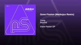 Gone Fission (Markojux Remix)