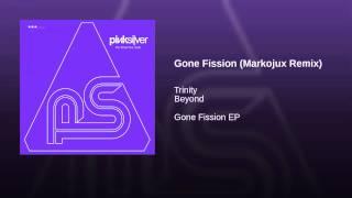 Gone Fission (Markojux Remix)