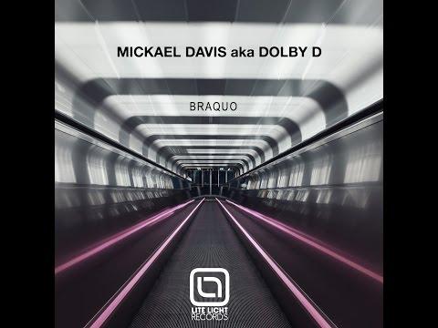 MICKAEL DAVIS AKA DOLBY D - BRAQUO_WHAT THE F_CK? MIX (Lite Licht Records)