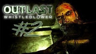 SCREAMING LIKE A MANLY GIRL | Outlast Whistleblower DLC - Part 2