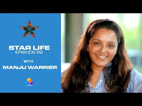 Interview With Manju Warrier | Vettah | Star Life- Ep# 52 | Flowers