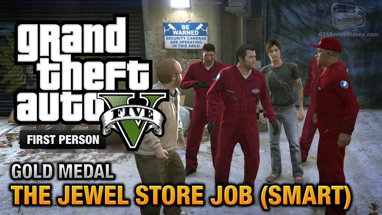 gta 5 mission 16 the jewel store job smart approach first person gold medal guide ps4. Black Bedroom Furniture Sets. Home Design Ideas