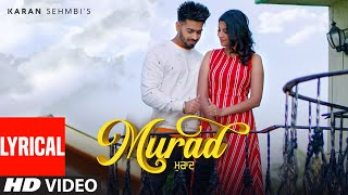 Murad: Karan Sehmbi (Full Lyrical Song) Jass Themuzikman | King Ricky | Latest Punjabi Songs 2019