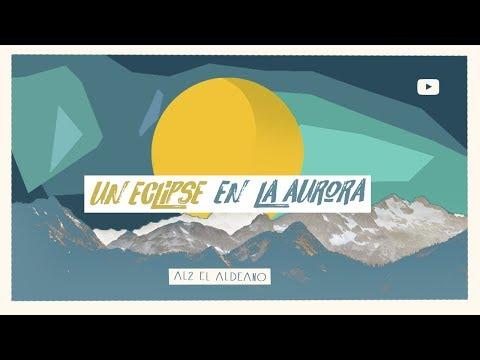 Al2 El Aldeano - Un eclipse en la aurora (Nuevo 2018)