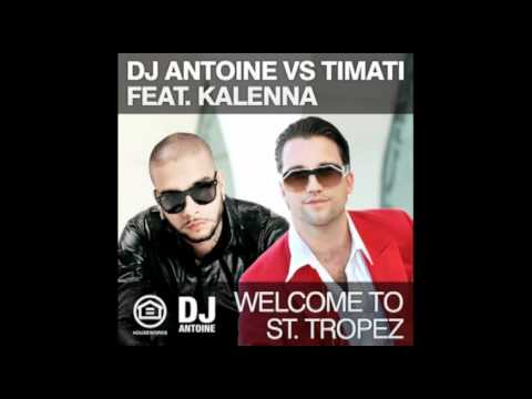 DJ Antoine - Welcome To St.Tropez (Radio Edit)