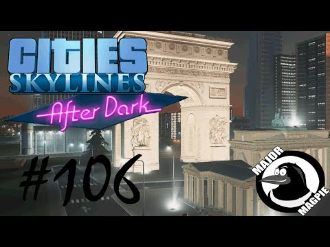 Cities Skylines Ep 106 - Arc De Triomphe