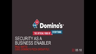 IT Security as a Business Enabler | Domino's Pizza Group