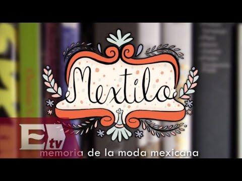 Mextilo: El primer libro de historia de la moda mexicana