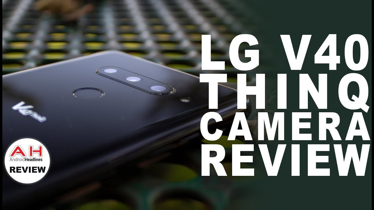 LG V40 ThinQ Camera Review - For the Content Creators