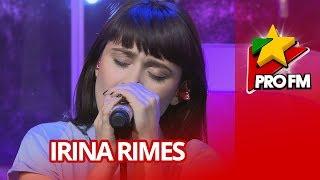 Irina Rimes - Bolnavi Amandoi ProFM LIVE Session