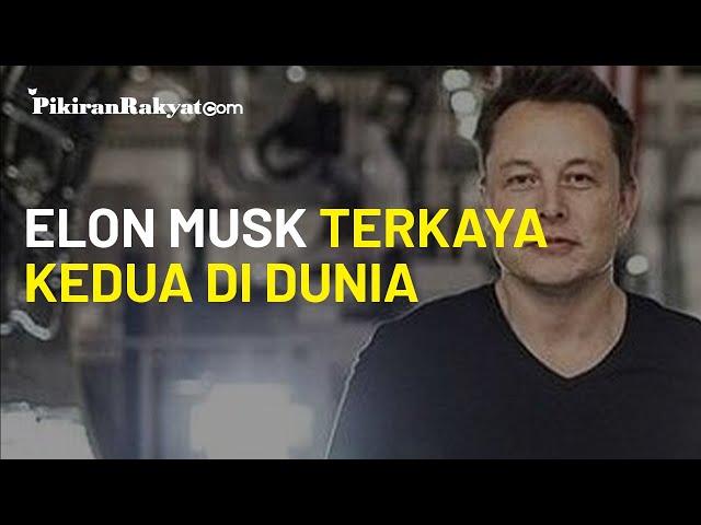 Salip Bill Gates, Elon Musk Rebut Posisi Kedua Orang Terkaya di Dunia