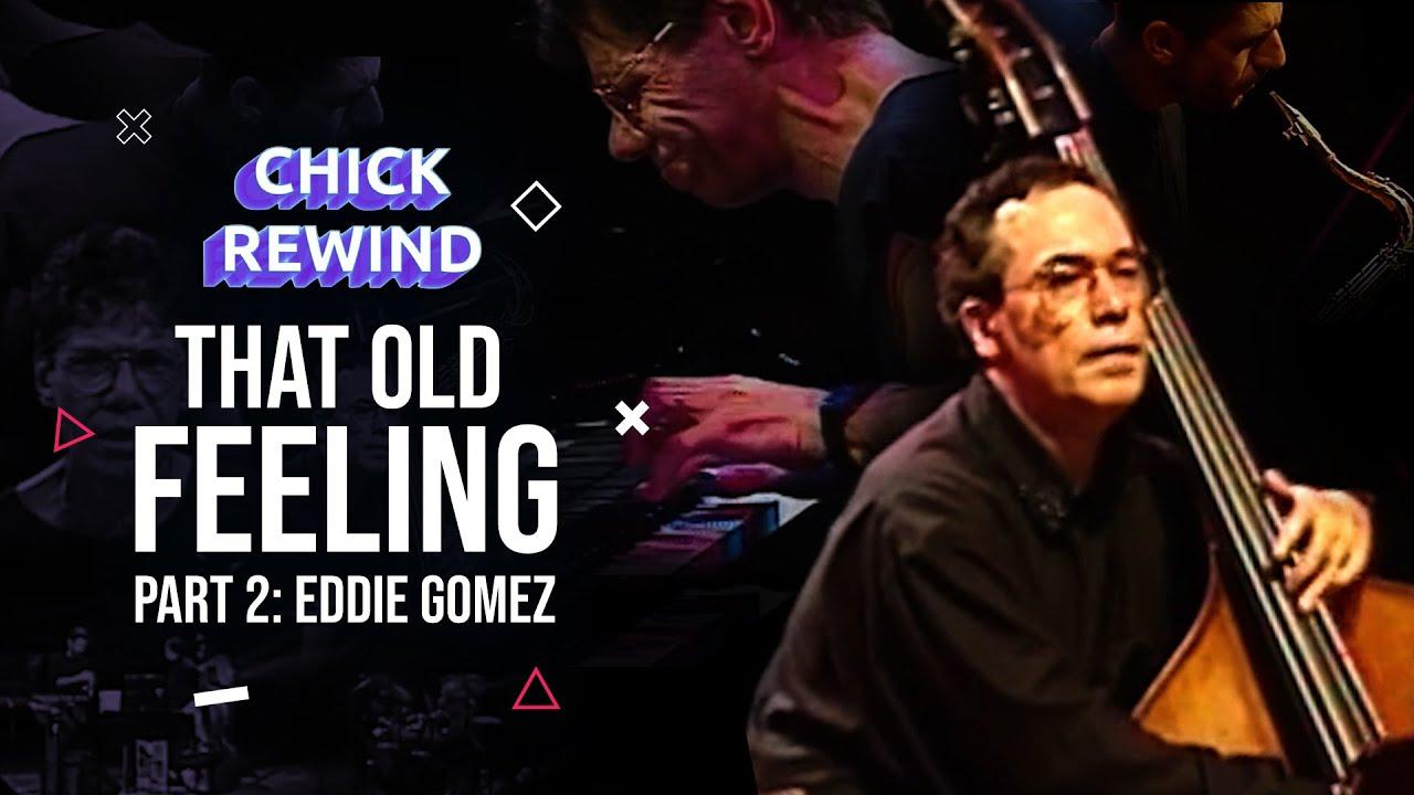 "Chick with Eddie Gomez, Steve Gadd & Bob Berg - ""That Old Feeling"" P2 (1992)"
