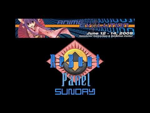 Anime Evolution 2009 - ReBoot Panel ~Sunday~