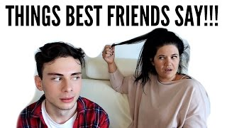 THINGS BEST FRIENDS SAY (ft Tanya Hennessy)