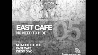 East Cafe - No Need To Hide (Diyo Remix) - Golden Wings Music