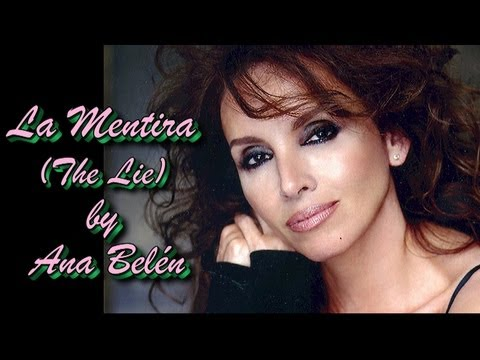 La Mentira (The Lie) - Ana Belén (Subtitulos en español e inglés)