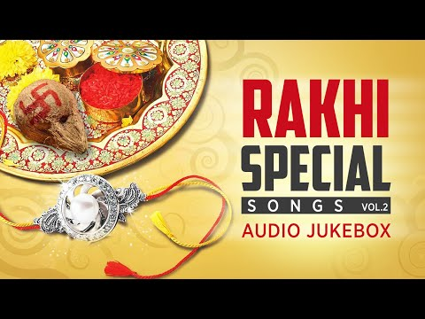 Rakhi Special Songs Vol.2 I Raksha Bandhan Special I Audio Juke Box