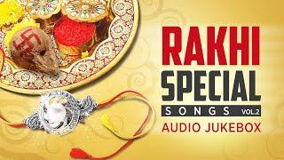 Rakhi Special Songs Vol.2 I Raksha Bandhan Special I Audio Juke Box