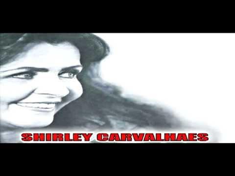 DE MADRUGADA 'SHIRLEY CARVALHAES'