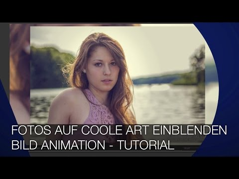 Fotos auf coole Art einblenden - Bild Animation -  Tutorial