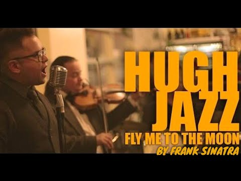 Hugh Jazz - Fly Me To The Moon @ Fromagerie Elgin | Ontario Canada