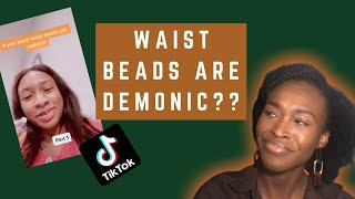 ARE WAIST BEADS EVIL? | REACTING TO A TIKTOK ON AFRICAN WAIST BEADS | The African PhD