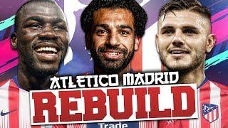 REBUILDING ATLETICO MADRID!!! FIFA 19 Career Mode
