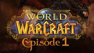 WoW - Let's Play - Episode 1