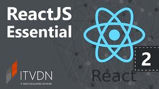 Видеокурс ReactJS Essential. Урок 2. Подробнее о компонентах