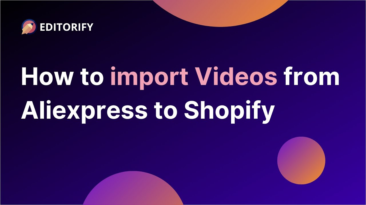 How to import videos from AliExpress to Shopify