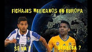 FICHAJES MEXICANOS EN EUROPA 2